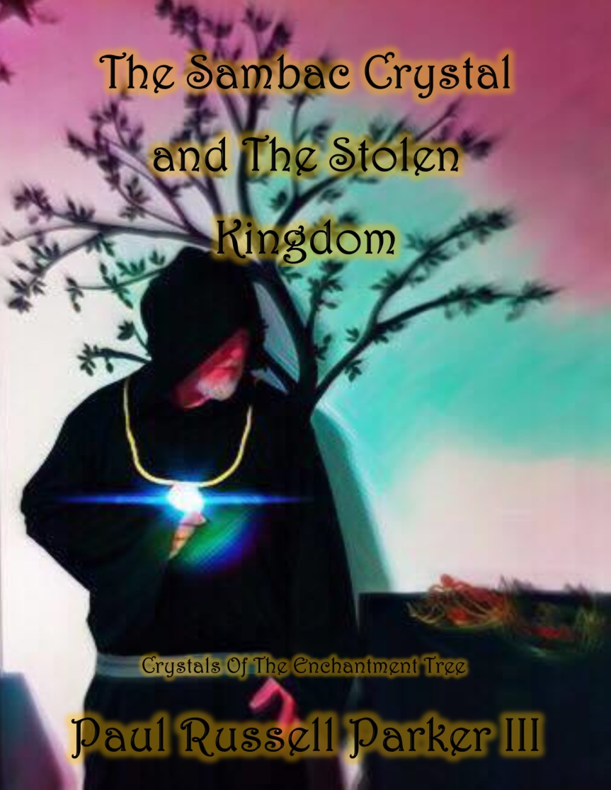 New Release! The Sambac Crystal and The Stolen Kingdom is now available