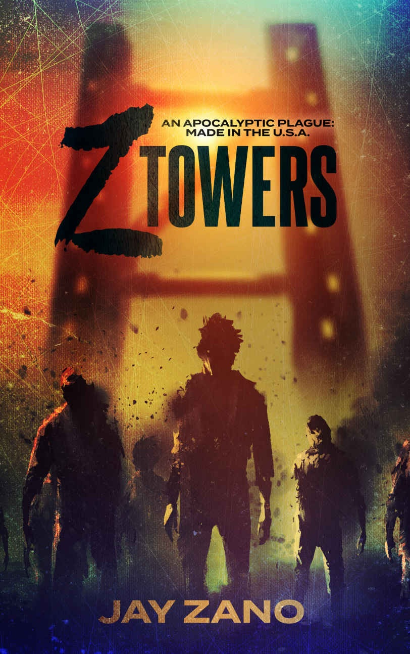 Z Towers:  An Apocalyptic Plague:  MADE IN THE U.S.A. by Jay Zano